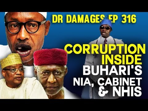 Dr. Damages Show -episode 316: Corruption inside Buhari's NIA, Cabinet & NHIS