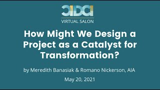 CIDCI Salon: How Might We Design a Project as a Catalyst for Transformation