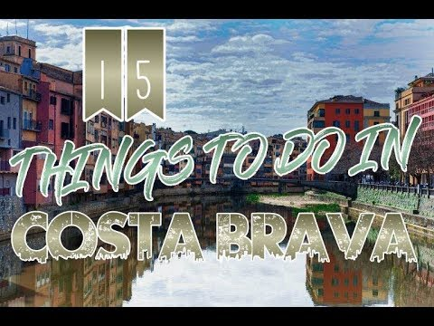 Top 15 Things To Do In Costa Brava, Spain