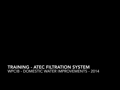 WPCIB - Domestic Water Upgrades - Training - ATEC Filtration System