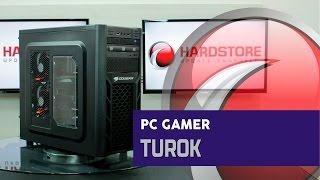 COMPUTADOR GAMER - Turok