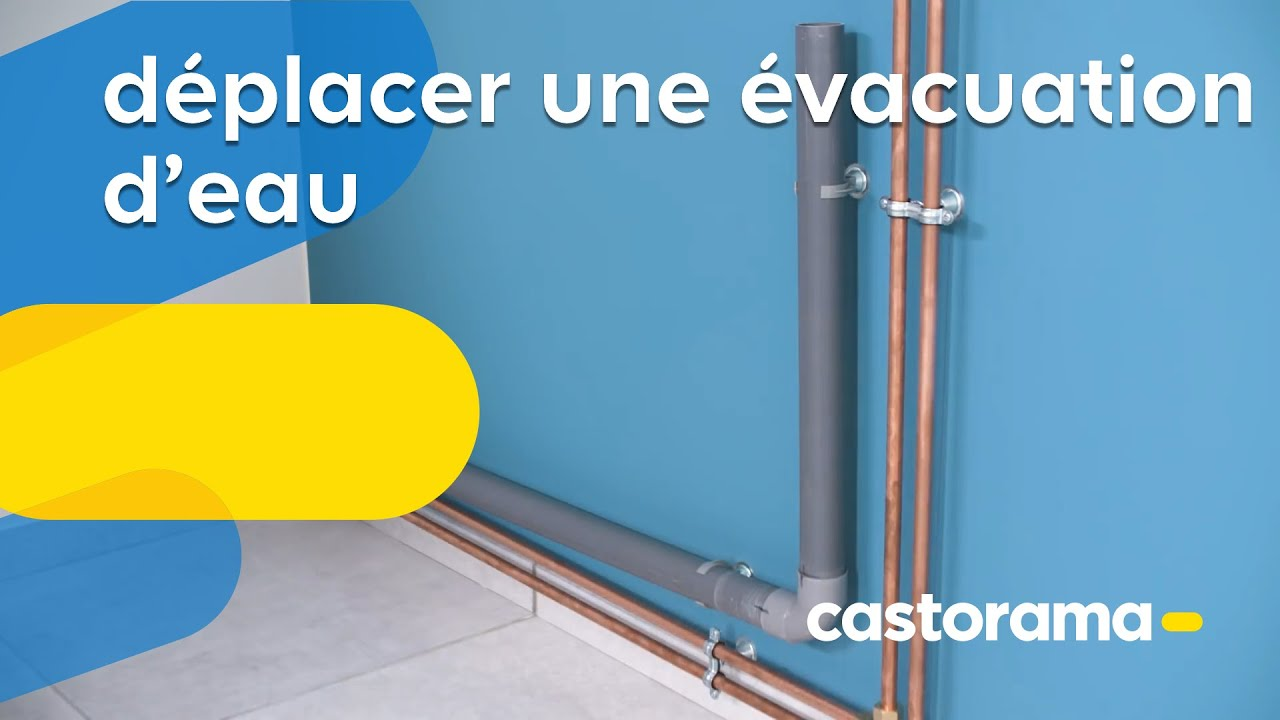 comment deplacer une evacuation d eaux usees castorama