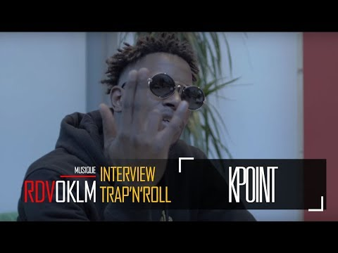 "KPOINT ""TRAP'N'ROLL "" - RdvOKLM (Interview)"