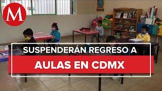 Suspenden regreso a clases presenciales por semáforo amarillo en la CdMx, a partir del lunes
