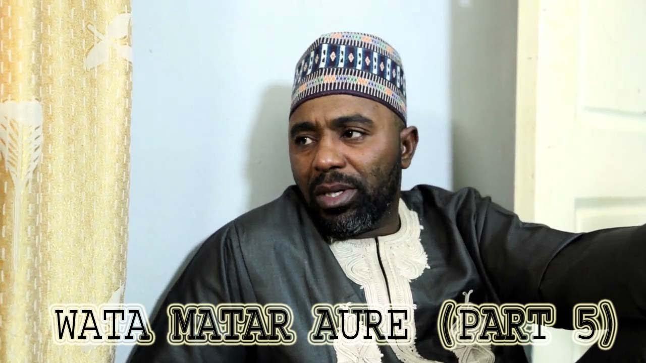 Download WATA MATAR AURE [ Episode 6 ] Latest Hausa Movie 2019