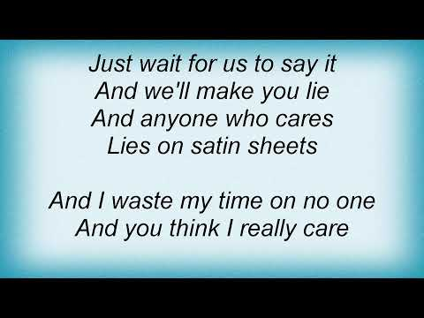 Silverchair - Satin Sheets Lyrics