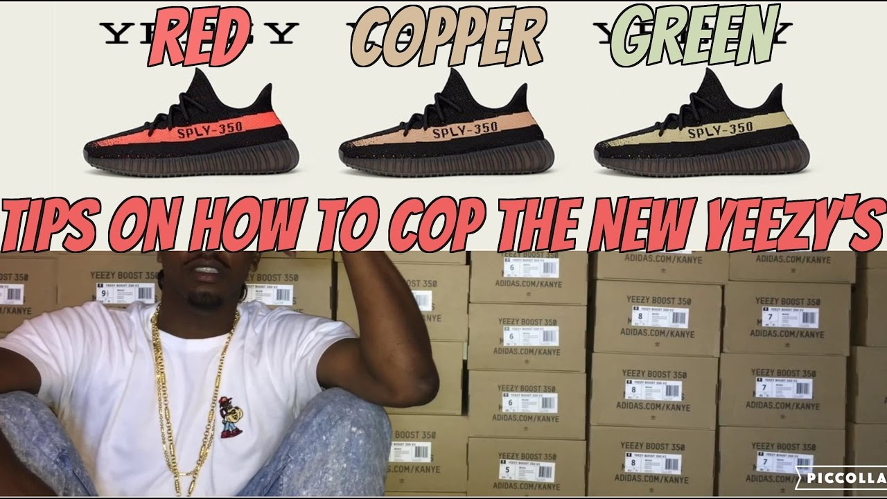 TIPS ON HOW TO COP THE NEW YEEZY'S