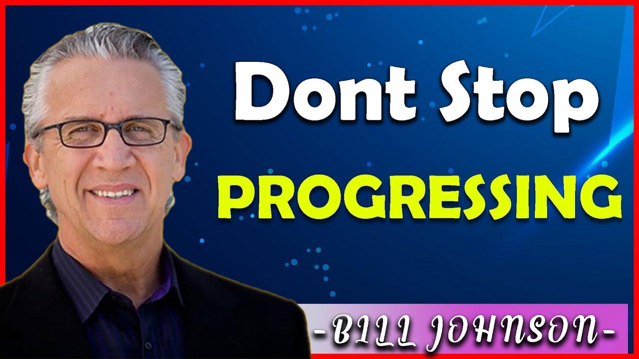 Download Bill Johnson Sermons [September 05, 2021] | Dont Stop Progressing