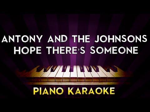 Antony and the Johnsons - Hope There's Someone | Higher Key Piano Karaoke Instrumental Lyrics Cover