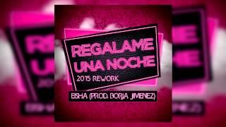 Eisha - Regalame Una Noche (Prod. Borja Jimenez) COVER