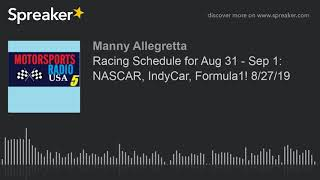 Racing Schedule for Aug 31 - Sep 1: NASCAR, IndyCar, Formula1! 8/27/19