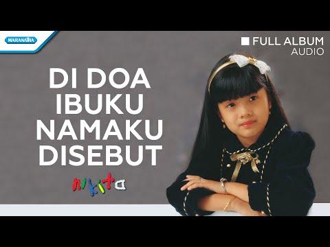 Di Doa Ibuku Namaku Disebut - Nikita (Audio Full Album)
