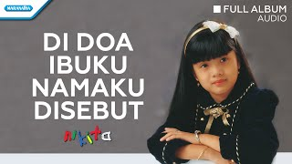 Gambar cover Di Doa Ibuku Namaku Disebut - Nikita (Audio full album)
