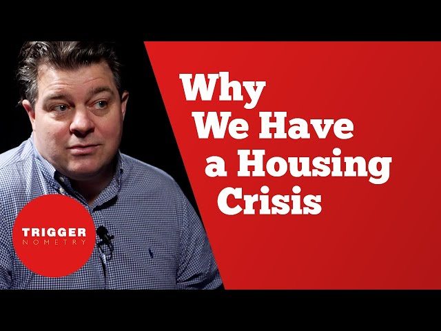 Why We Have a Housing Crisis: Liam Halligan