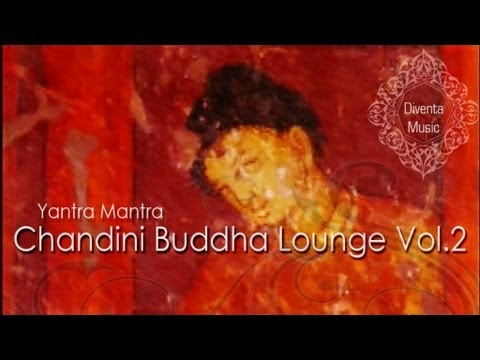 Yantra Mantra  - Chandini Buddha Lounge Vol.2