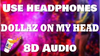 Gunna - DOLLAZ ON MY HEAD (8D AUDIO) 🎧 [BEST VERSION]