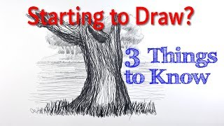 Starting to Draw? PART 3: Three Things to Know