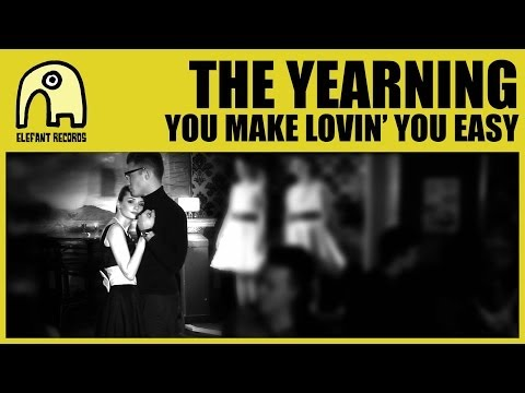 "THE YEARNING - You Make Lovin' You Easy [Act I, ""Jukebox Romance"" trilogy Official]"