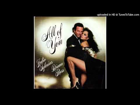 Julio Iglesias - All Of You (With Diana Ross)