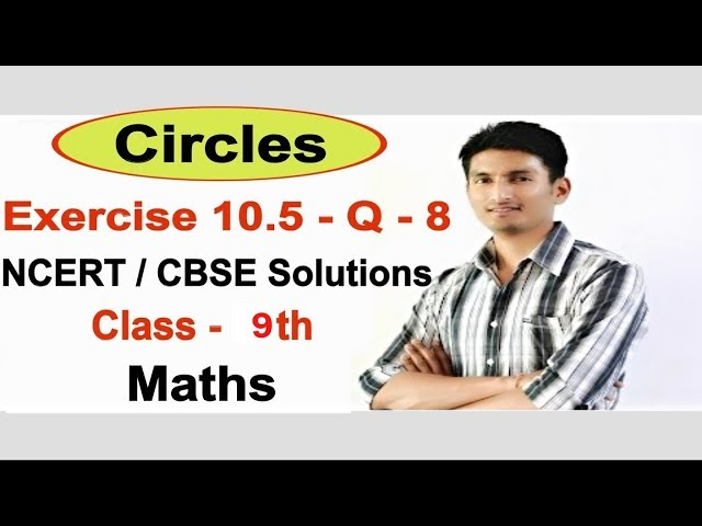chapter 10 exercise 10.5 Q 8 - Circles class 9th mathematics | ncert solutions for class 9th maths