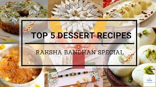 Top 5 Dessert Recipes for Raksha Bandhan || India Canteen