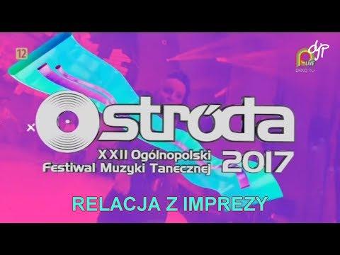 Ostróda 2017 - XXII Ogólnopolski Festiwal Muzyki Tanecznej