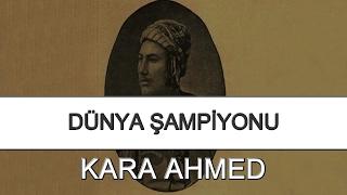 Büyük Türk Pehlivanı - Kara Ahmed