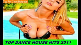 TOP DANCE HOUSE HITS 2011 (top fm chart belgrade)