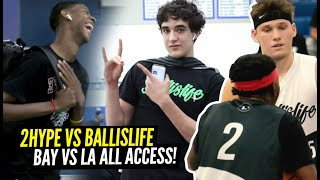 2Hype vs Ballislife ALL ACCESS!! BAY VS LA Players Were COMEDY!! A Look at How It All Went Down!!