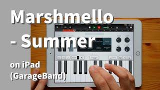 Marshmello - Summer on iPad(GarageBand)//ガレージバンドiOSで作ってみた