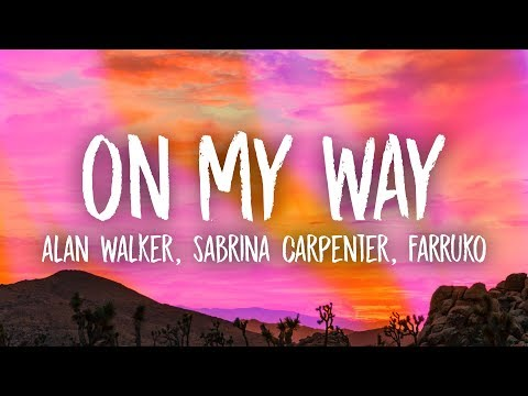 alan-walker---on-my-way-(lyrics)-ft.-sabrina-carpenter-&-farruko