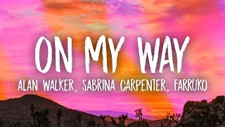 Alan Walker - On My Way (Lyrics) ft. Sabrina Carpenter & Farruko MP3
