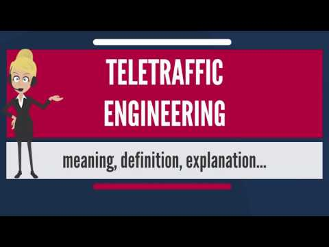 What is TELETRAFFIC ENGINEERING? What does TELETRAFFIC ENGINEERING mean?