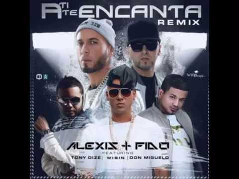 A Ti Te Encanta (Official Remix) - Alexis Y Fido Ft Tony Dize, Wisin Y Don Miguelo