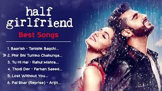 Half Girlfriend ❤️ Movie All Best Songs   Shraddha Kapoor & Arjun Kapoor   Romantic Love Gaane