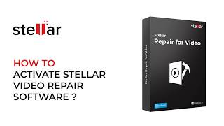 How to Activate Stellar Repair for Video Software?