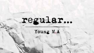 "Young M.A ""Regular"" Prod. Rome J (Official Audio)"
