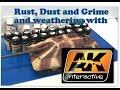 Rust, dust and grime: weathering with AK interactive