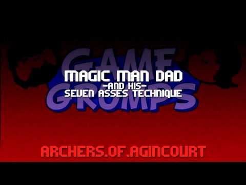 [GameGrumps Remix] - Magic Man Dad & His Seven Asses Technique
