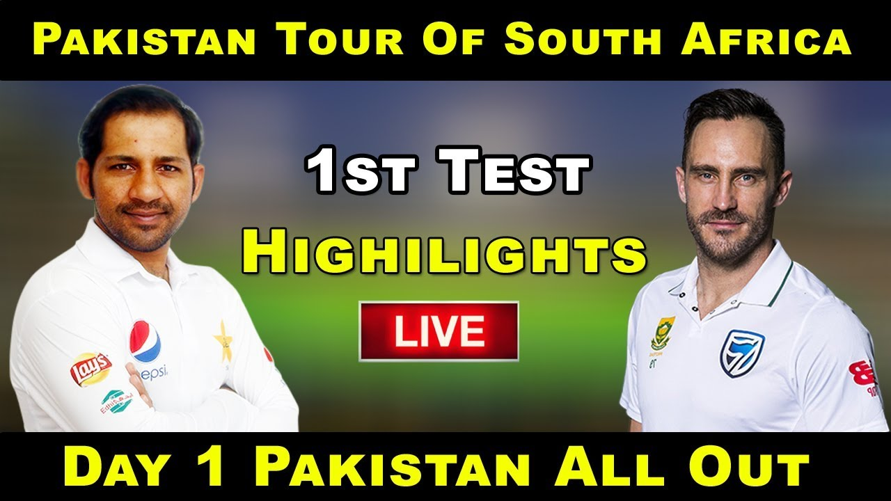Pakistan Vs South africa Day 1 Highlights 1st Test Match 1 ...