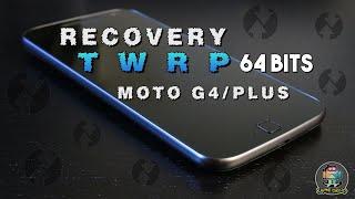 RECOVERY TWRP 3.2.1 ROM´S 64 BITS SEM PC MOTO G4 /PLUS