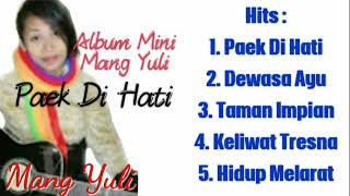 Gambar cover Mang Yuli - Paek Di Hati (Album Mini 5 Hits Terbaik)