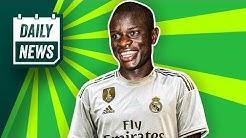 Transfer News: Kanté für 70M zu Real Madrid? Sané: FC Bayern einzige Option!