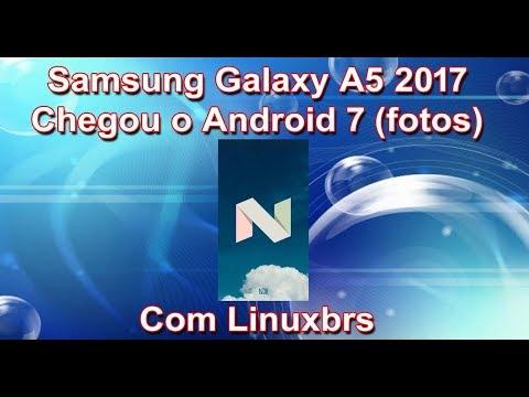 Samsung Galaxy A5 2017 - Chegou o Android Nougat 7.0 (fotos)