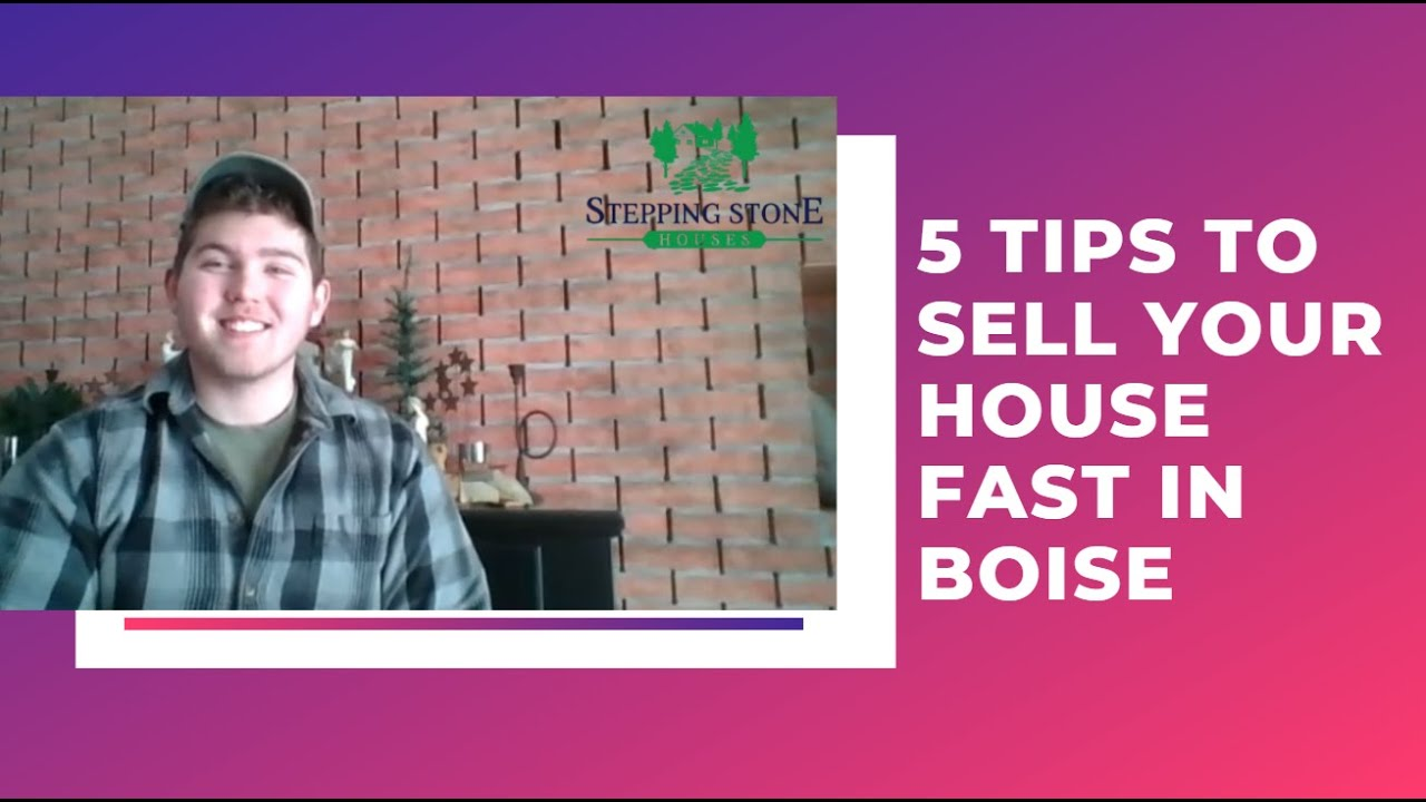 5 Tips to Sell Your House Fast in Boise