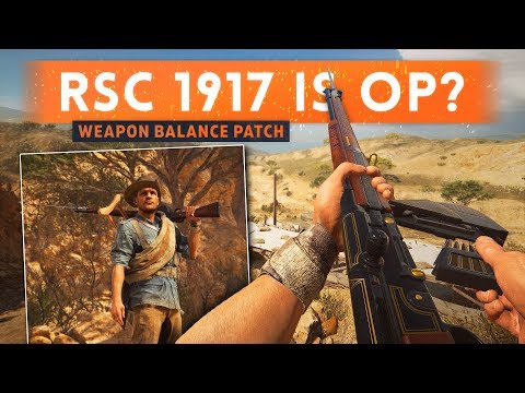 ➤ HAS DICE MADE THE RSC 1917 OP? - Battlefield 1 January Patch Weapon Balance Update (TTK 2.0)
