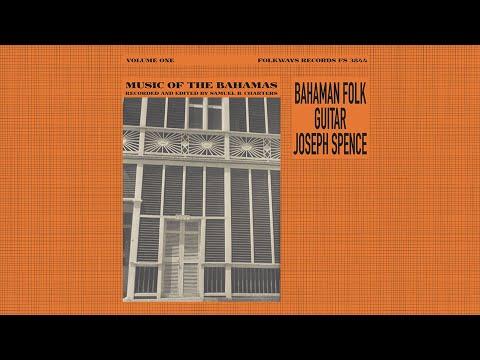 Joseph Spence – Bahaman Folk Guitar - Music Of The Bahamas - Volume One 1959 - Folk