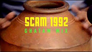 Scam 1992 Theme | The Harshad Mehta Story | Ghatam Mix | Achint