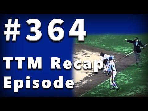TTM Recap Episode 364 - Made Red Sox Fans Cry!