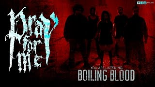 Boiling Blood - Pray For Me [Audio HQ]